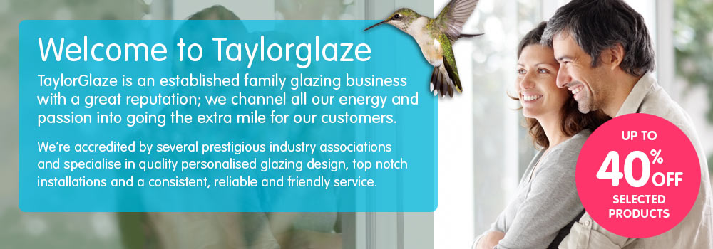 Welcome To Taylorglaze we offer a complete range of Double Glazing and extension products including Orangeries, Conservatories, Bi-folding Doors, and UPVC and Timber Windows.